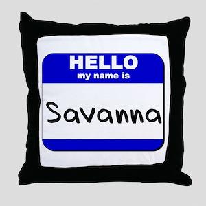 hello my name is savanna  Throw Pillow