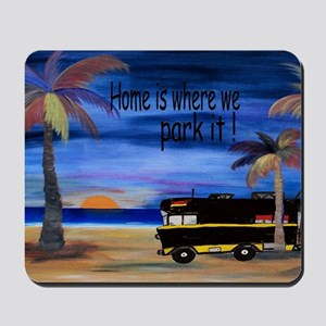 Home is where we park it camper Mousepad