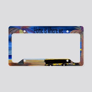 Home is where we park it camp License Plate Holder