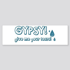 Gypsy Tears Bumper Sticker