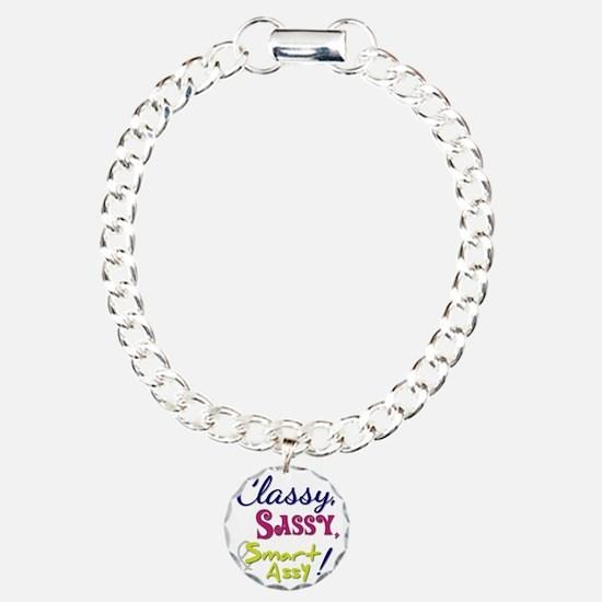 Classy, Sassy  Smart Ass Bracelet