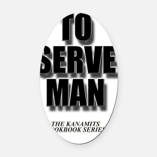 To serve Man Oval Car Magnet