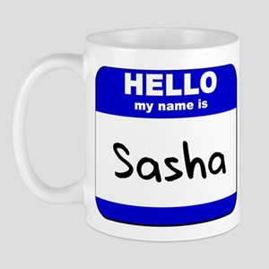 hello my name is sasha  Mug
