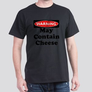 Warning May Contain Cheese Dark T-Shirt