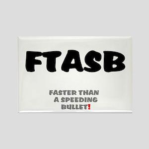 FTASB - FASTER THAN A SPEEDING BU Rectangle Magnet