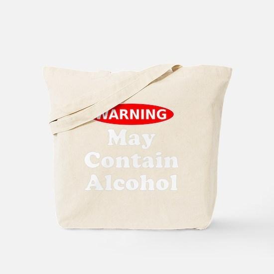 Warning May Contain Alcohol Tote Bag
