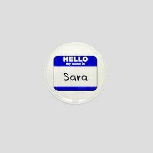 hello my name is sara Mini Button