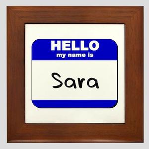 hello my name is sara  Framed Tile