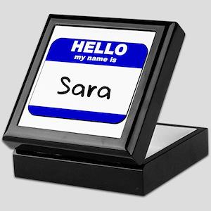hello my name is sara Keepsake Box