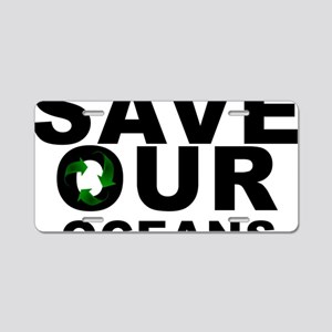 SAVE OUR OCEANS RECYCLE Aluminum License Plate
