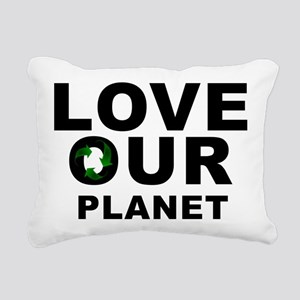 love our planet recycle Rectangular Canvas Pillow