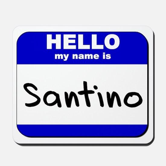 hello my name is santino  Mousepad