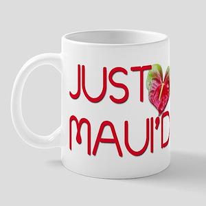 Just Maui'd Mug