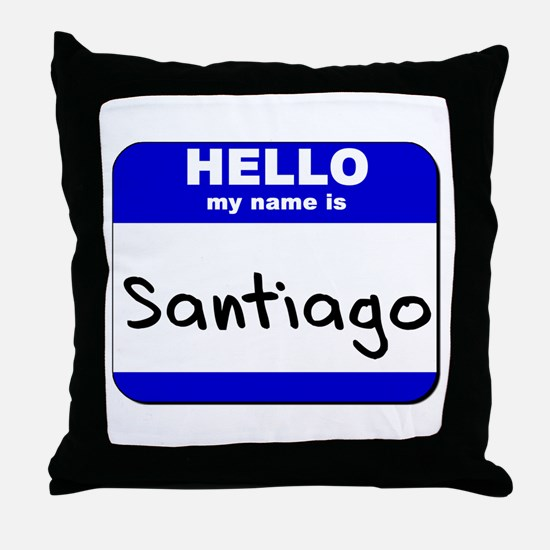 hello my name is santiago  Throw Pillow
