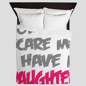 You cant scare me I have a daughter Queen Duvet