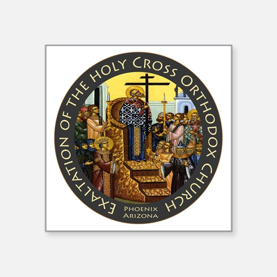 """Exaltation of the Holy Cros Square Sticker 3"""" x 3"""""""