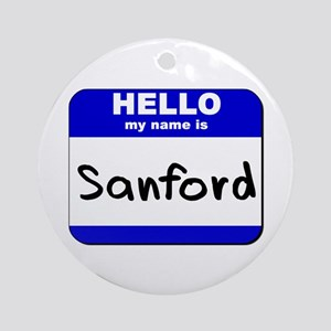hello my name is sanford  Ornament (Round)