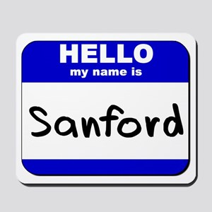 hello my name is sanford  Mousepad