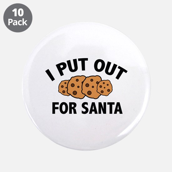 "I Put Out For Santa 3.5"" Button (10 pack)"
