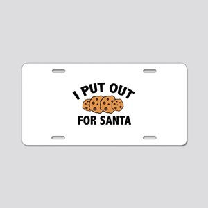 I Put Out For Santa Aluminum License Plate