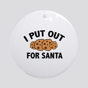 I Put Out For Santa Ornament (Round)