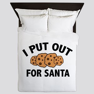I Put Out For Santa Queen Duvet