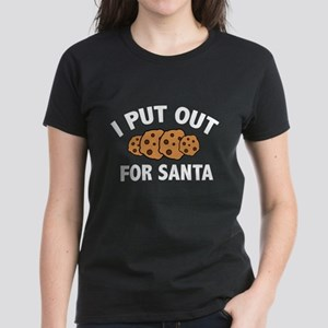 I Put Out For Santa Women's Dark T-Shirt