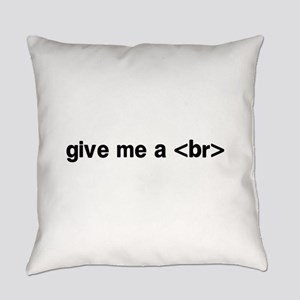 give me a br break Everyday Pillow