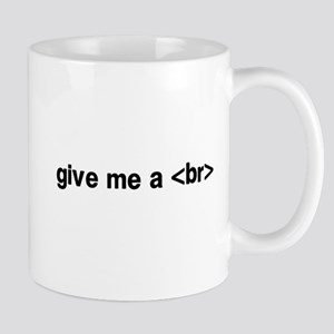 give me a br break Mugs