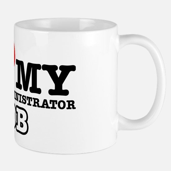 I love my school administrator job Mug