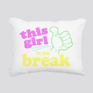 This Girl is on Break Rectangular Canvas Pillow