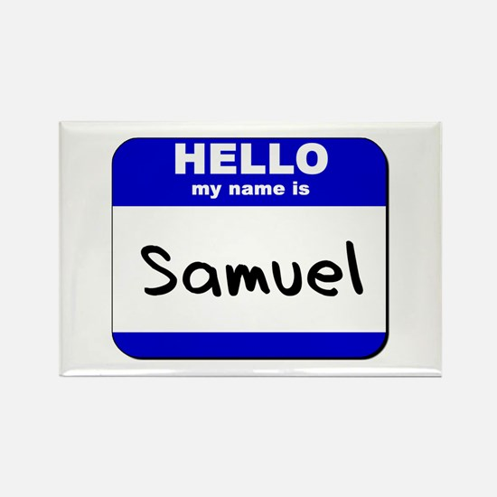 hello my name is samuel Rectangle Magnet