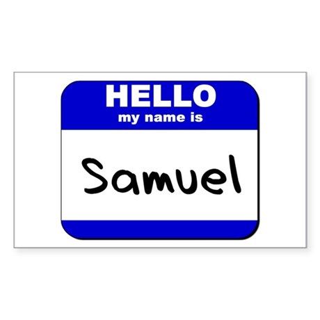 hello my name is samuel Rectangle Sticker