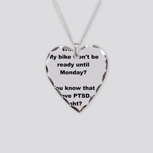 PTSD - bike's not ready Necklace Heart Charm