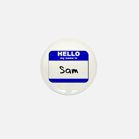 hello my name is sam Mini Button