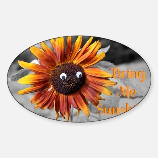 Bring Me Sunshine - sunflower Sticker (Oval)