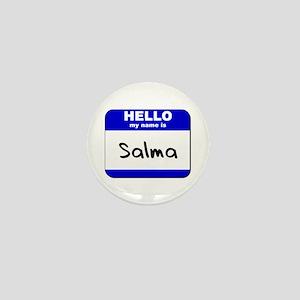hello my name is salma Mini Button