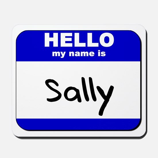 hello my name is sally  Mousepad