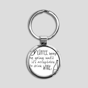 Coffee keeps me going... Round Keychain