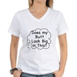 Does my Butt Look Big in This Women's V-Neck T-Shi