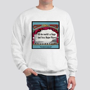 All the World's A Stage in Bl Sweatshirt