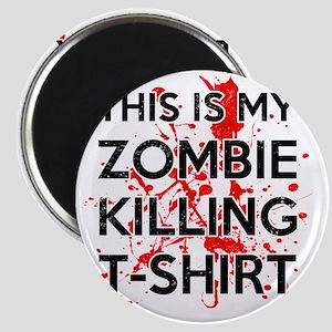 Zombie Killing Shirt Magnet