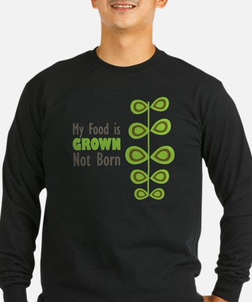 my food is grown not born T