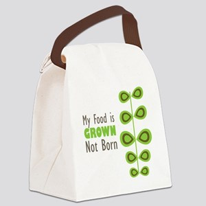 my food is grown not born Canvas Lunch Bag