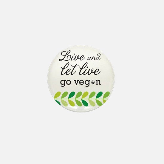 live and let live -go vegan Mini Button
