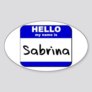 hello my name is sabrina Oval Sticker