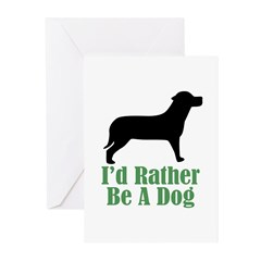 Rather Be A Dog Greeting Cards (Pk of 10)