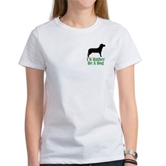 Rather Be A Dog Women's T-Shirt