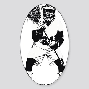 Lacrosse Goalie Behind Every Great  Sticker (Oval)