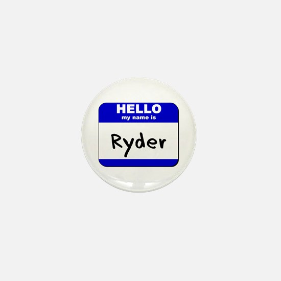 hello my name is ryder Mini Button